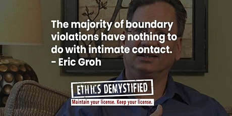 Counselor Boundaries CEs , Ethics: The Anatomy of a Boundary Crossing tickets