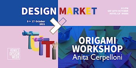 Design Market | Origami Workshop con Anita Cerpelloni biglietti