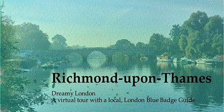 A VIRTUAL TOUR OF RICHMOND-UPON-THAMES tickets
