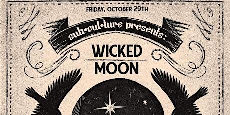 Sub•Cul•Ture Presents: Wicked Moon Ft. Black Carl! tickets