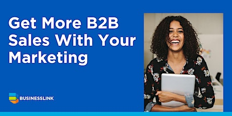Get More B2B Sales With Your Marketing tickets