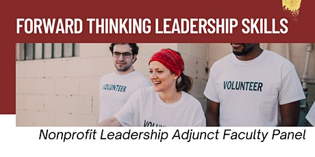 Nonprofit Leadership Faculty Panel: Forward Thinking Leadership Skills tickets