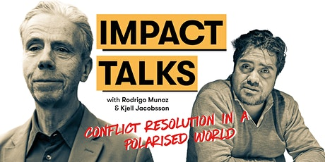 IMPACT TALKS: Conflict resolution in a polarised world biljetter