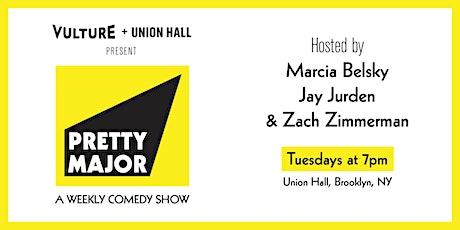 PRETTY MAJOR Hosted by Marcia Belsky, Jay Jurden, & Zach Zimmerman tickets