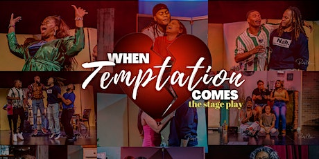 When Temptation Comes - The Stage Play tickets