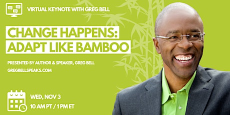 Virtual Keynote with Greg Bell - Change Happens: Adapt like bamboo tickets