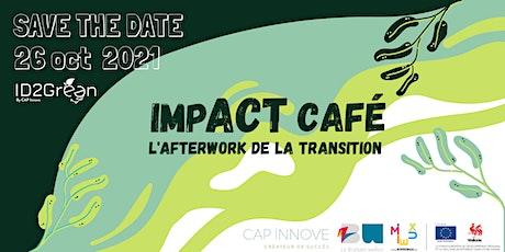 IMPACT CAFÉ - L'afterwork de la transition billets