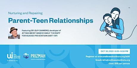 Nurturing and Repairing Parent-Teen Relationships tickets