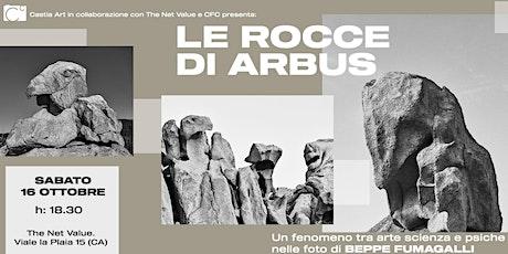 Le rocce di Arbus. Arte, scienza e psiche nelle foto di Beppe Fumagalli biglietti