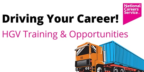 Driving Your Career! HGV Training & Opportunities tickets