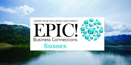 EPIC! Business Connections Sussex : 1st Tuesday 10:00 a.m. EST tickets
