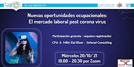 Nuevas oportunidades ocupacionales: El mercado laboral post corona virus tickets