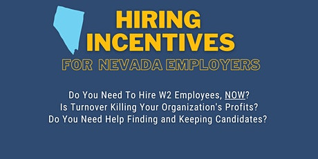 Hiring Incentives For Nevada Employers tickets