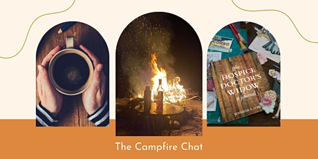 Campfire Chat /special guest  Jennifer O'Brien, The Hospice Doctor's Widow tickets