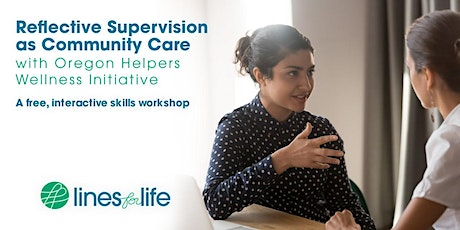 Skills Workshop:   Reflective Supervision as Community Care tickets