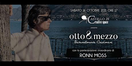 Ronn Moss alla presentazione del brand Otto&Mezzo biglietti