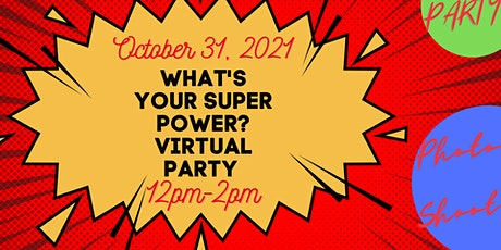 What's Your Super Power!!!! Virtual Party!!! tickets