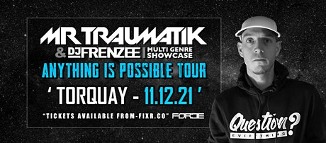 MrTraumatik - Anything Is Possible Tour tickets