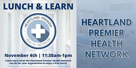 Lunch & Learn - Heartland Premier Health Network tickets