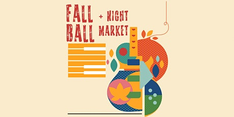1st Annual Outdoor Fall Ball + Night Market tickets