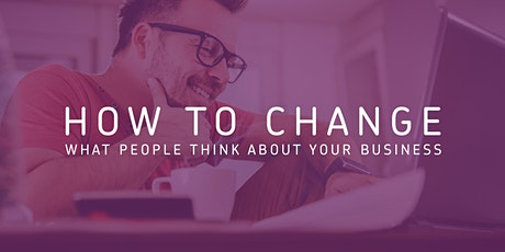 How to change what people think about your business tickets