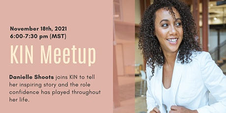 November KIN Meetup - Confidence with Danielle Shoots tickets