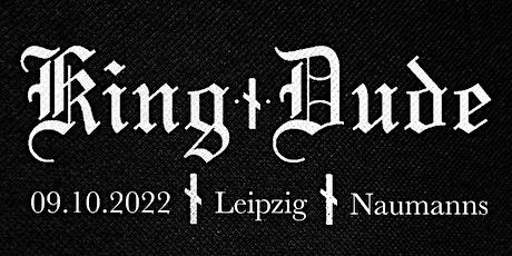 King Dude • Naumanns Leipzig Tickets