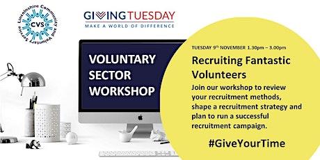 Voluntary Sector Workshop: How to Recruit Fantastic Volunteers tickets