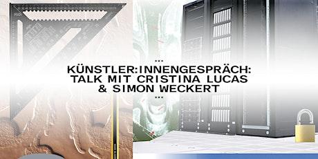Künstler:innengespräch: Talk mit Cristina Lucas & Simon Weckert Tickets