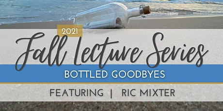 """Lecture Series: """"Bottled Goodbyes"""" tickets"""