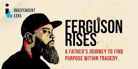 Screening: Ferguson Rises & Panel discussion w/ film participants tickets