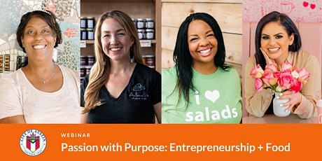 Passion with Purpose: Entrepreneurship + Food tickets
