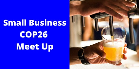 COP26 Small Business Meetup: People, Planet, Pint tickets