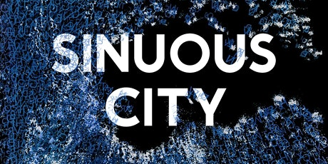 """""""Sinuous City"""" by Limbic Cinema tickets"""