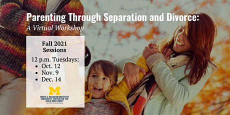 Parenting Through Separation and Divorce  Virtual Workshop - Fall 2021 tickets