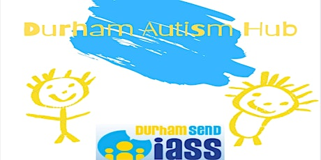 Durham Autism Hub Launch event - Friday 29th October - 10am till 2pm tickets