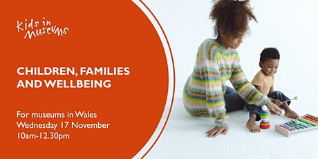 Children, Families and Wellbeing (Wales) tickets