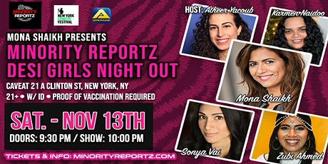 Mona Shaikh presents Minority Reportz Desi Girls Night Out tickets