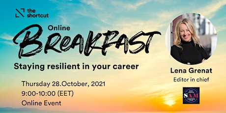 The Shortcut's Online Breakfast  - Staying resilient in your career tickets