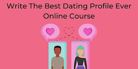 Write The Best Dating Profile Ever Zoom Workshop tickets