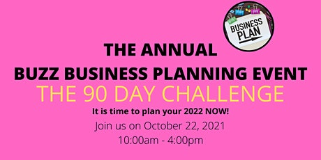 THE 2nd ANNUAL BUZZ BUSINESS PLANNING EVENT - THE 90 DAY CHALLENGE tickets