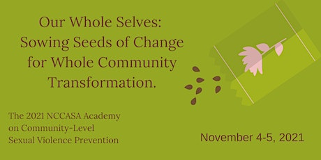Our Whole Selves: Sowing Seeds of Change for Whole Community Transformation tickets