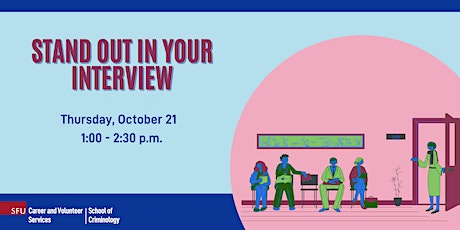 Stand Out in Your Interview - SFU School of Criminology tickets