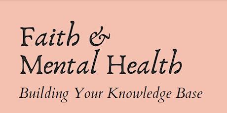 Faith & Mental Health Forum:  Building Your Knowledge Base tickets