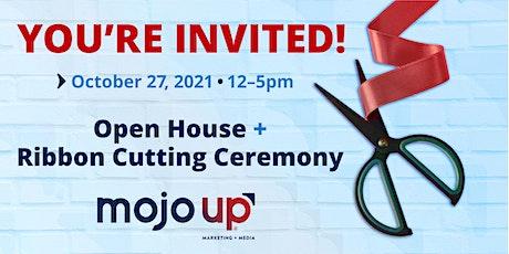 Mojo Up Marketing + Media Open House and Ribbon Cutting Ceremony tickets