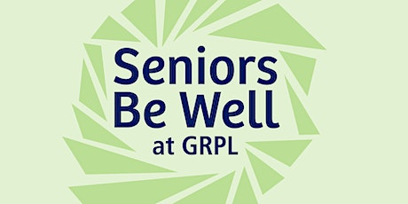 Seniors Be Well at GRPL | Addressing Health Misinformation tickets