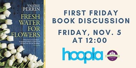 First Friday Book Discussion: Fresh Water for Flowers tickets