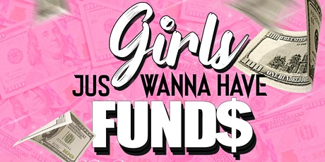 Girls Just Wanna Have Funds Networking Event tickets