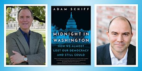 Rep. Adam Schiff | MIDNIGHT IN WASHINGTON with Ben Rhodes tickets