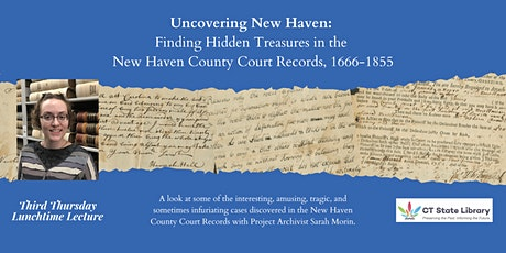Uncovering New Haven: Finding Hidden Treasures in the County Court Records tickets